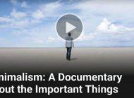 'Minimalism': um documentário sobre as coisas importantes