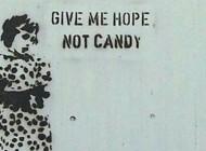 Que fiquem com os doces aqueles que desistiram da esperança